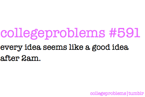 college problems on We Heart It. http://m.weheartit.com/entry/9436029