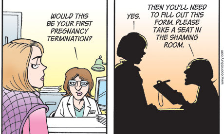 "thepoliticalnotebook:  Part of a Doonesbury comic strip about a piece of Texas abortion legislation signed into law by Rick Perry in May of 2010. Several US newspapers, like the Kansas City Star, are refusing to run the comic at all, while others are putting it in the editorial page instead of the comics page. This portion does not show all of the cartoon, which includes the woman being asked: ""Do your parents know you're a slut?"" The cartoon ends with a nurse preparing the transvaginal ultrasound, saying ""By the authority invested in me by the GOP base, I thee rape."" In an email with the Guardian, cartoonist Garry Trudeau wrote in regards to the last piece of the cartoon: ""That falls within the legal definition of rape. Coercion need not be physically violent to meet the threshold. Many people here are now referring to trans-vaginal sonograms as 'state rape'. That seems about right to me"" Read the rest of Trudeau's correspondence with the Guardian in this article.  Thanks for posting this. Here's an excerpt from Trudeau in the article:  ""I write the strip to be read, not removed. And as a practical matter, many more people will see it in the comics page than on the editorial page"""