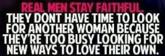 Real Men Stay Faithful