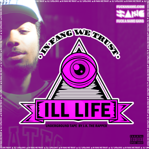 "J.K. The Rapper finally drops his underground mixtape ""ILL LIFE"" Cover Designed by: J.K. The Rapper Cover Shot by: Jia Jetson Click here for Download Link (Click Image to download the shit too, Fang Life) TWITTER.COM/JKTHERAPPER FUCKANAME.COM/ILLLIFE ENLITEN.ME/JKTHERAPPER"