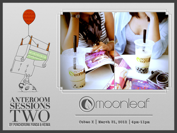 Anteroom Sessions 2 brings you MOONLEAF TEA SHOP! It's safe to say that Moonleaf is the Punchdrunk Panda team's favorite milk tea place, without bias. :D And Anteroom Sessions just wouldn't be complete without our lychee jasmine or wintermelon milk tea with pearls. Though we are super gracious to Moonleaf for hosting our first Anteroom Sessions last year, we needed a bigger venue this time. And since it just isn't complete without our trusty, yummy, refreshing, democratically-priced tea drinks around, we're having a Moonleaf pop-up shop! Hurrah! Get your milk tea fix while listening to some great music and shopping for some nifty finds at Anteroom Sessions 2 on March 31, 4pm onwards at Cubao X.See you there! Happy tea friends,The Punchdrunk Panda Team