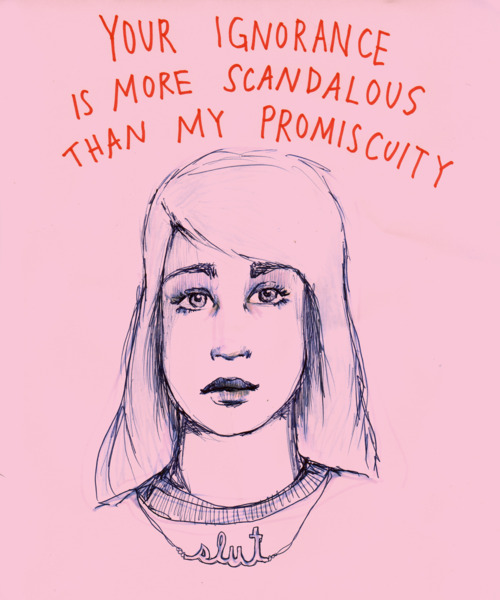 """your ignorance is more scandalous than my promiscuity"" sexxxisbeautiful:  for real though."