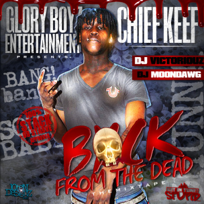 yayodancing:  Chief Keef - Back From The Dead (GBE, 2012) 3HUNNA