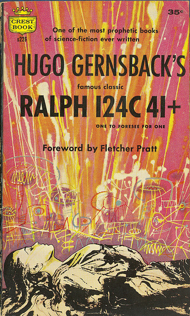 Hugo Gernsback - Ralph 124C 41+ (Crest s226) on Flickr.Via Flickr: Gernsback, Hugo Ralph 124C 41+:One To Forsee For One 1958 Crest S226 Cover by Richard Powers