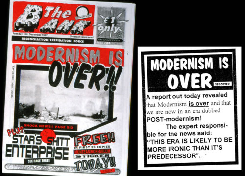 spitzenprodukte:  MODERNISM IS OVER  MODERISM ISN'T OVER UNTIL I SAY IT'S OVER!