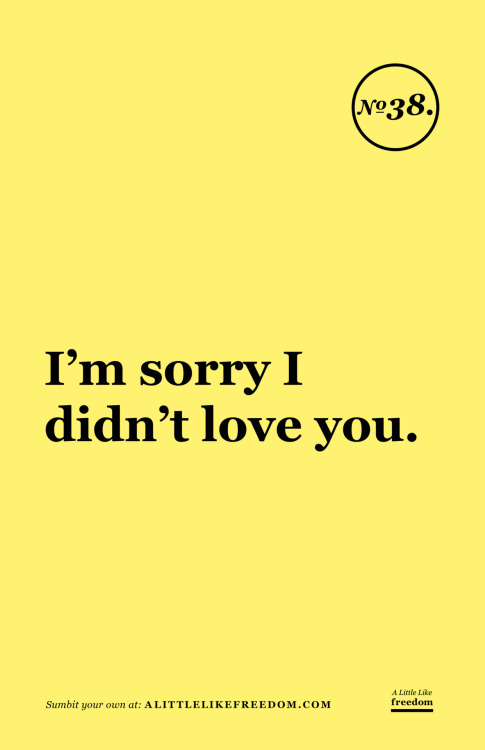 I'm sorry I didn't love you.