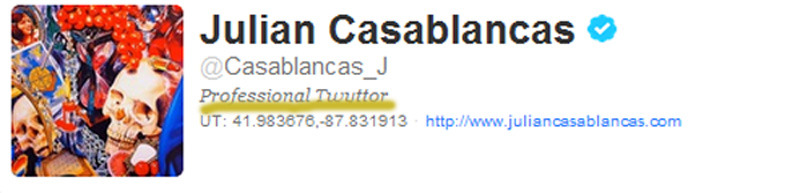 juliancasablancaz:  according to julian's new bio he's a 'professional twyttor'