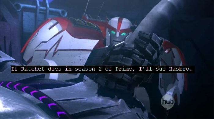 "thetransformersconfessions:  ""If Ratchet dies in season 2 of Prime, I'll sue Hasbro."""