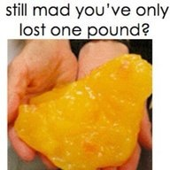 Need a little motivation? This is what one pound of fat looks like.   -Lori