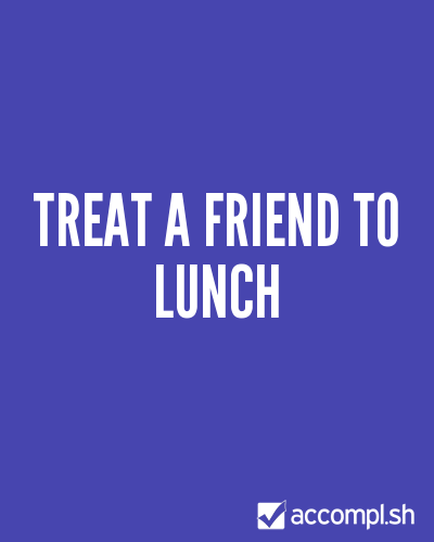 treat a friend to lunch by Splir on Accompl.sh