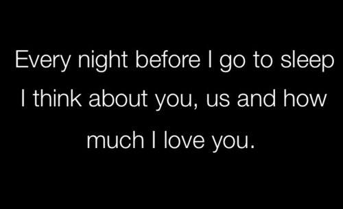 bestlovequotes:  Every night I think about you, us and how much I love you | Courtesy FOLLOW BEST LOVE QUOTES ON TUMBLR  FOR MORE LOVE QUOTES