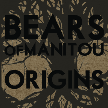 mariatresa:  Our Bears of Manitou album ORIGINS is officially released & available for download!   Go Here to get it!  You can purchase it from iTunes tomorrow, March 14.
