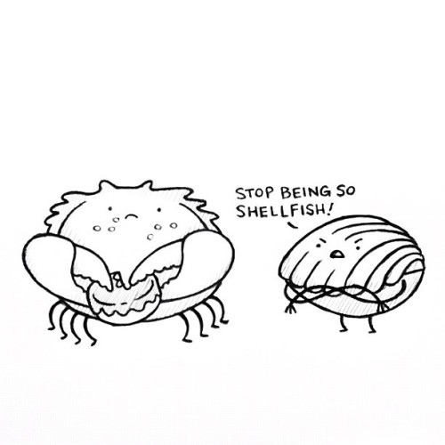 stop being so shellfish! random work doodle
