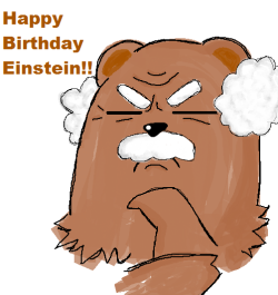 CHOU~!! Guess what day today is? It's Einstein's Birthday!! Happy birthday you nerd who ruin our life with numbers!