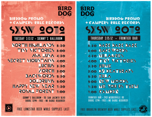 Happy SXSW 2012!I made this double poster set for my friend Dave, aka BirdDog, who put together these amazing shows. I won't be down in Austin this year, but luckily it's sunny & warm in New York this week :) {Abbey}
