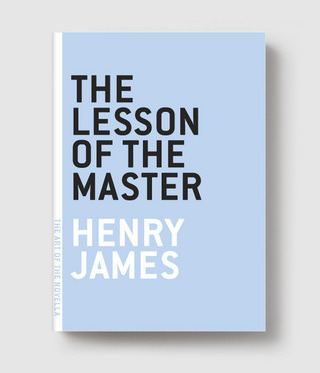 Henry James /// The Lesson of the Master The lesson is: Don't let James Wood gushing about something turn you off it completely. Or: Don't think you've mastered the densely informative verb just yet. Possibly: Don't things rather look like that, in life? Or maybe just: Don't.