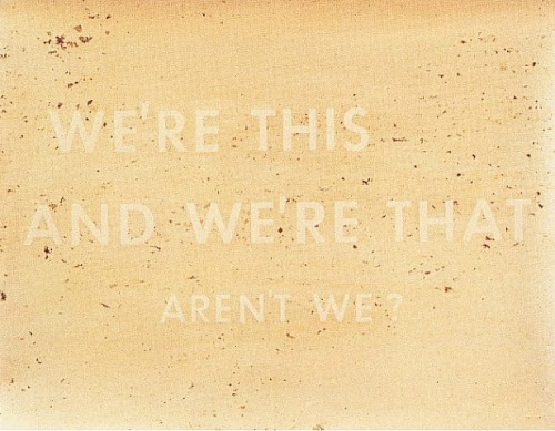 Some Ruscha for your Sunday. This piece feels lazy, textured, ambivalent, and dreamy all at the same time.  How Sundays should feel, right? Artwork by Ed Ruscha. We're This And We're That Aren't We? (1977) Follow me on Twitter