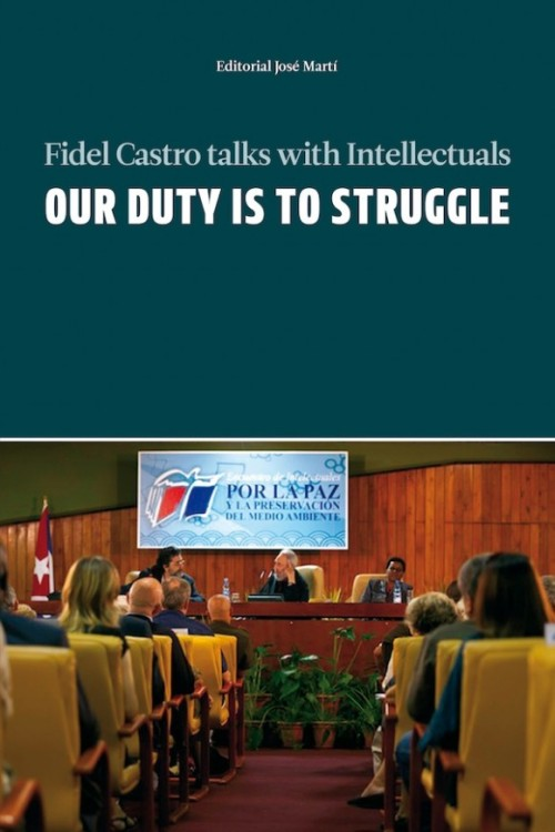 "fuckyeahmarxismleninism:  Download Fidel Castro's new book, Our Duty is to Struggle, in PDF format English edition Spanish edition Fidel Castro's Book Our Duty is to Struggle Tours the World Havana, Mar 14 (Prensa Latina) - The compilation of the dialogue between the leader of the Cuban revolution, Fidel Castro, and 69 intellectuals from 21 countries will be launched on Wednesday in Havana, Caracas and other capitals of the world.  ""Our Duty is to Struggle"" is the result of the revised and enlarged transcription in Spanish and English languages of the dialogue between Fidel Castro and a group of intellectuals from Africa, Europe and the Americas, held on February 10.The book, a call to fight to save humanity from wars, climate change and other dangers in wait, will be simultaneously launched in Havana and Caracas, Venezuela, by prestigious intellectuals.Casa de las Americas President Roberto Fernandez Retamar, World Economy Research Center Director Osvaldo Martinez and Environmental Agency President Gisela Alonso will speak at the book launch in Cuba.Writer Luis Britto Garcia, ALBA prize winner in Literature and the Arts, the State Minister for the Urban Reconstruction of Caracas, Farruco Sexto, and historian Carmen Bohorquez will launch the book in Venezuela.Also present will be Miguel Barnet, president of the National Union of Cuban Writers and Artists (UNEAC), Zuleica Romay, president of the Cuban Book Institute, and Cuban Deputy Culture Minister Fernando Rojas.The book will be also launched in Quito, Buenos Aires, Luanda, Santo Domingo, La Paz, Mexico City, Bridgetown, San Juan, Kingston, Washington, Madrid and Berlin.The presentation of the book in Havana will be broadcast live on the Internet, on the Cubadebate channel in Justin.TV."