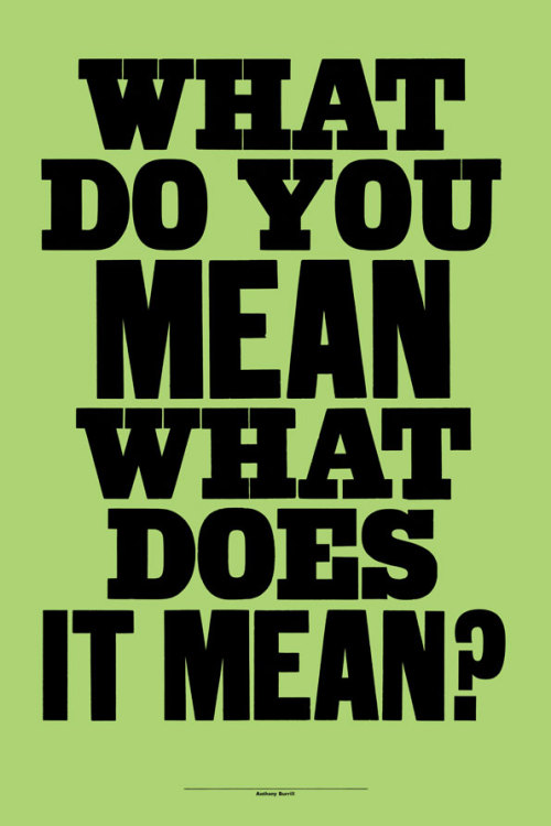 anthonyburrill:  What Do You Mean - Woodblock print 2012  LIKEE………..