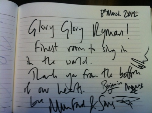 Mumford & Sons' note and signatures inside the Guest Book at Nashville's Ryman Auditorium:  8th March 2012 Glory Glory Ryman!Finest room to sing in in the world.Thank you from the bottom of our hearts. Love,Mumford & SonsBenjamin, Ted, Marcus, Winston  Glory Glory, indeed.