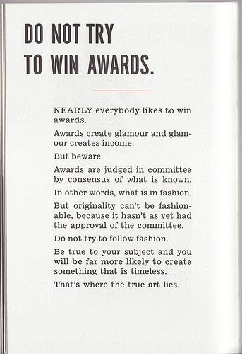 jaymug:  Do not try to win awards.