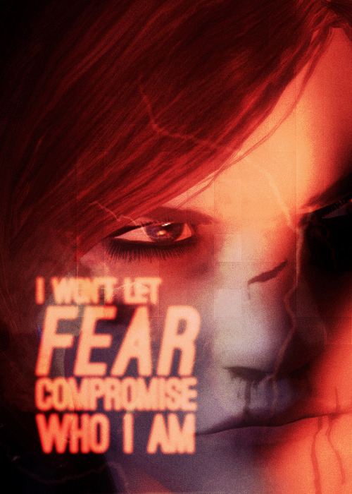 I won't let fear compromise who I am.