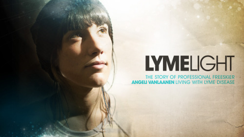 "Excited to introduce a new project today by Neu Productions, title ""LymeLight"".    LymeLight-   LymeLight follows professional freeskier Angeli VanLaanen as she overcomes the complications of living with the chronic illness, ""Lyme Disease"". Angeli, just twenty-six years old from Bellingham, Washington is considered one of the top women freeskiers in the world, competing in many high profile events such as X-Games and having countless photos published in magazines, more recently, featured on the cover of Skiing Magazine.  Lyme Disease is a bacterial infection caused by tick bites that can develop into complications with the joints, heart and nervous system if not treated. Angeli, living with Lyme disease for over 15 years, 14 of which were misdiagnosed, was forced to pullout from her professional skiing career to focus on her health. Through strong mental and physical determination, you see Angeli work to overcome her illness and return back to her sport of professional freeskiing.   LymeLight serves as an inspirational story for those who have fought to overcome chronic illness and physical setbacks, as well as delivering a powerful message of the importance of living a healthy, active lifestyle on a daily basis.  Angeli's drive for Lyme education and awareness is truly inspiring and will touch audiences around the world.    Look for the full press kit, trailer and website coming soon.."