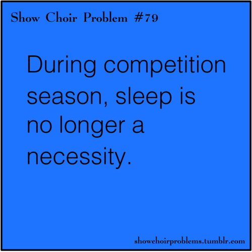 During competition season I exist solely on a diet of glitter, sleep deprivation, and the souls of children. Sleep is for the weak. Hope to see some of you at Lacrosse! Good luck! (: