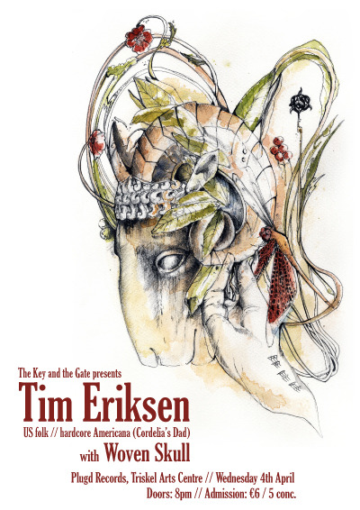 "The Key and the Gate presents:TIM ERIKSEN (USA)WOVEN SKULL Wednesday 4th April - Plugd Records, Triskel Arts CentreDoors: 8pm - Admission: €6 (or €5 with concession) Facebook event page: http://www.facebook.com/events/272625566147529/ TIM ERIKSEN, the former front-man of self-styled noise/folk outfit, Cordelia's Dad, describes his music as ""hardcore Americana"" and as one explores his prolific back catalogue it is not hard to see why. Perhaps most immediately apparent in his many excellent interpretations of traditional folk tunes and ballads, Eriksen's most direct inspiration comes from deep inside the heart of American roots music. Eriksen's own compositions feel very much like a blending of the old and the new as he further explores the spirit of old Americana, meditating on its influence and its role in modern musical sensibilities. Eriksen compliments his distinctive tenor voice with dexterous work on banjo, fiddle, guitar and bajo sexto - a twelve-string Mexican acoustic bass. Eriksen is also known as an influential advocate of shape note music - most notably the old US singing tradition of Sacred Harp. An ethnomusicologist and lecturer, Eriksen has considerable experience in teaching of its history and technical styling. He was the on-set music consultant during the filming of 2004 film, Cold Mountain, where he led the Sacred Harp sessions (including a beautifully and haunting ""Idumea"") that were used in its soundtrack. Sacred Harp singing has found an unexpectedly strong home in Cork in recent years and so Eriksen will also be teaching a singing school in Camden Palace on Thursday 5th April at a time TBC. http://www.timeriksenmusic.com WOVEN SKULL formed in 2008 and are based in Co. Leitrim, consisting of core members Natalia, Aonghus (Drainland), Dave (Raising Holy Sparks) and Willie, and occasional guests. Their mostly acoustic, recurrent, and resonant sounds and structures are inspired by the woods and bogs that surround them. 'Moods of the Hill People' was recorded last year at Drumnadubber Wood and in St John's Church, Drumshambo, and is reminiscent of the pastoral side of Faust, Amon Düül or Ghost (Jpn), but with an aggressively minimalist and repetitive slant. At times it could pass for an unusually focused '60s commune jam. Elsewhere the impression is of something far more and ancient and ritualistic. Mesmeric, mantric and mysterious. http://wovenskull.bandcamp.com"