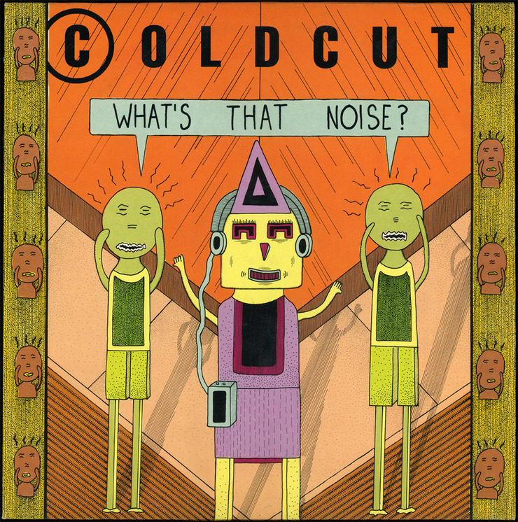 newmanology:  Coldcut, What's That Noise, LP cover (1989)Illustration: Mark Beyer