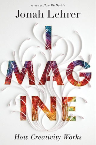 Creativity for Capitalists — The Daily Beast on Jonah Lehrer's new book, Imagine.