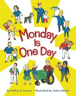 Monday is One Day by Arthur Levine, illustrated by Julian Hector (Scholastic, 2011). If you are a working parent, Arthur Levine has created just the right book for you to read together with your kid(s) under a warm blanket on Sunday night.   This book really stands out because of the choice of illustrations. Just like actual families where one or both parents works, these families are diverse. There is a single mom, single dad, gay dads, straight parents, urban families, rural families, and one African American family. And I suppose that would be one of my quibbles — more families of color would have made Monday is One Day even better. And the other little quibble is the cover — how come the gay couple can't stand together next to their kid? Hmmm?   (Covers of books featuring diverse characters is a whole other story!)  (Image source: Goodreads)