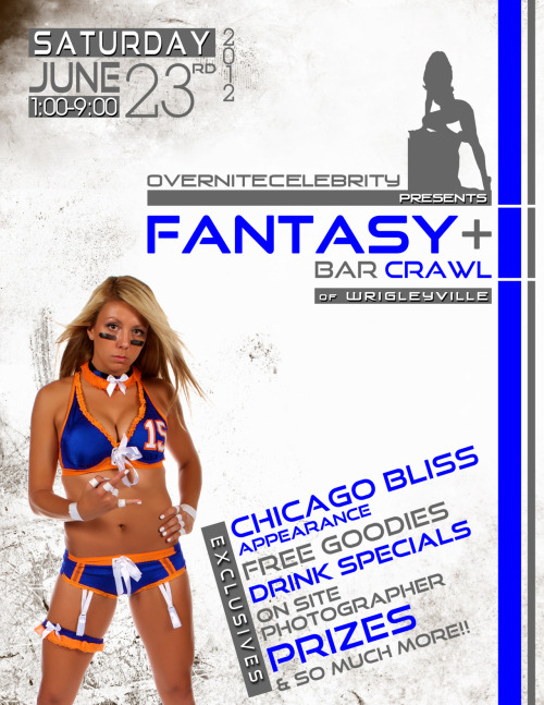 For those in the Chicagoland area and 21 & Over…Epic bar crawl this summer with the Chicago Bliss of the Lingerie Football League.  A must go to!