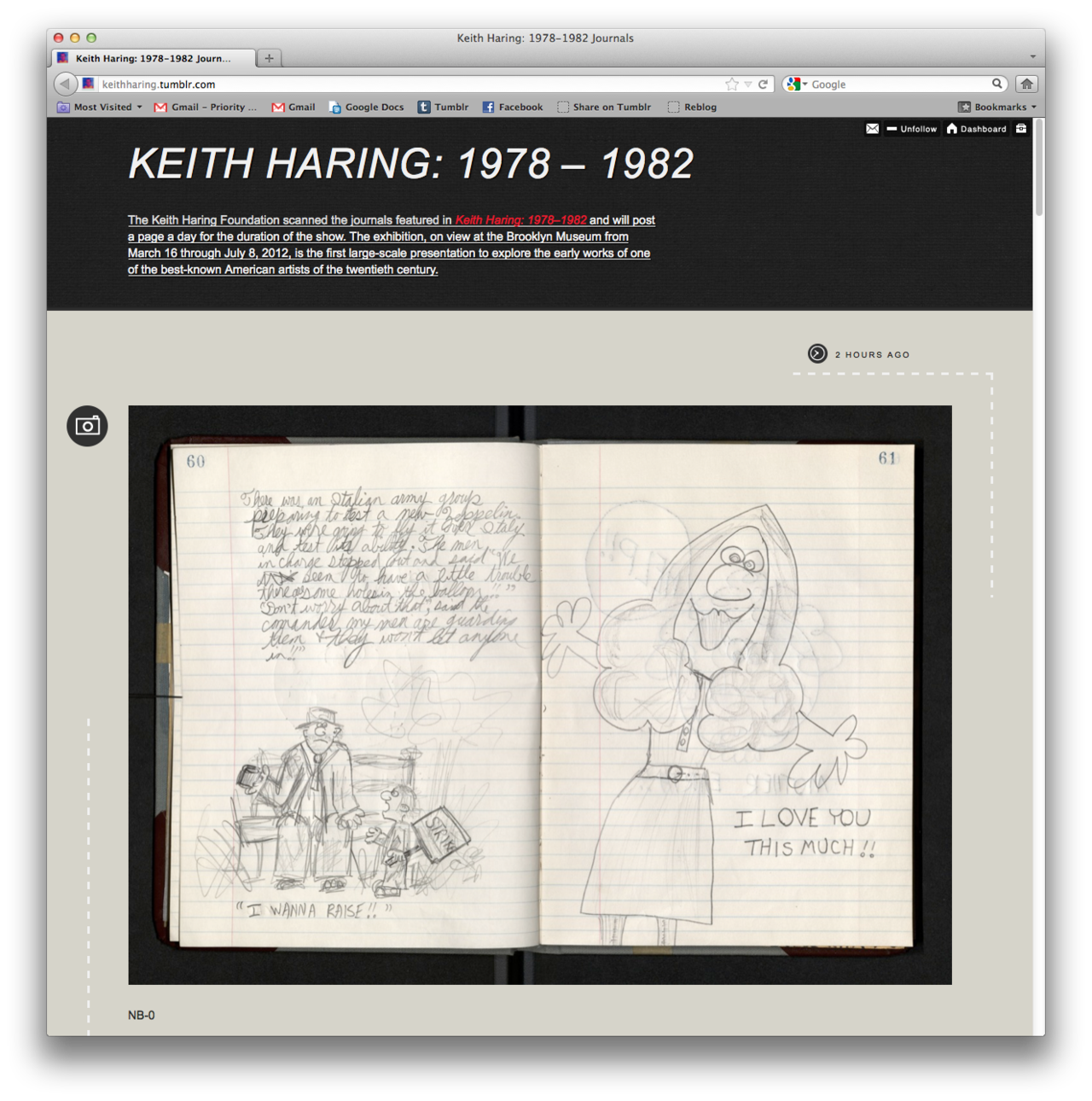 The Brooklyn Museum posts a page from Keith Haring's journals every day for the duration of their exhibit on the iconic artist and posted images of the archival process as well for a behind the scenes aspect. Inside the physical exhibit, the museum displayed the Tumblr on an iPad for visitors to scroll through as they strolled through the space.