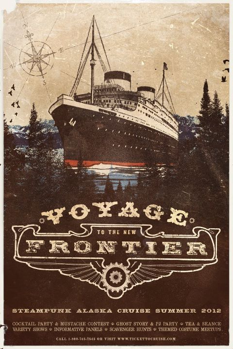 Voyage to the New Frontier A Steampunk cruise to Alaska!  The 1st of it's kindAugust 5-12, 2012Departing from Seattle, WAFull of exciting Steampunk entertainment throughout the voyage!Visit www.tickettocruise.com for pricing information and cruise booking information. The League of S.T.E.A.M will be featured performers!
