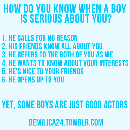 bestlovequotes:  How do you know when a boy is serious about you? | Courtesy FOLLOW BEST LOVE QUOTES ON TUMBLR  FOR MORE LOVE QUOTES