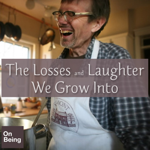 On Being - The Losses and the Laughter We Grow Into with Kevin Kling