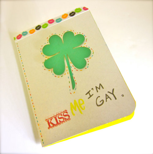 "Happy St. Patrick's Day! Get your own ""Kiss Me, I'm Gay"" card here."