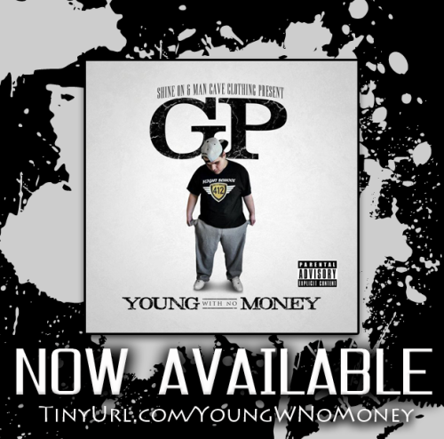 "mancaveclothing:  Download GP's New Mixtape ""Young with No Money"" Now Available! http://tinyurl.com/YoungWNoMoney"