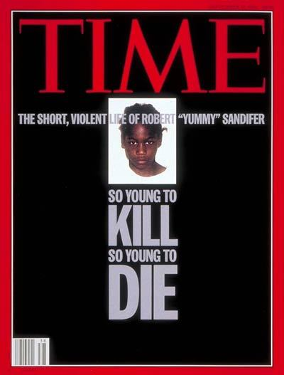 (via TIME Magazine Cover: Robert (Yummy) Sandifer - Sep. 19, 1994 - Crime - Violence - Murder)