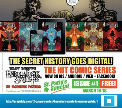 "The Boondock Saints Comics are now available digitally online and for all your devices! PLUS, until the end of St. Patrick's Day weekend (March 16-18), you can get the first comic ""In Nomine Patris"" for FREE!!!You can easily get, read and share the Boondock Saints - The Comic Series online through Graphicly - which has been tied into our Facebook fan pages – https://www.facebook.com/boondockcomics/app_105395256203337Even Better - Grab the series on Facebook or the web at http://graphicly.com/12-gauge-comics/boondock-saints-in-nomine-patris/1 and then Download the Graphicly App for your iOS, Android or Kindle Fire and the issues will automatically be added to all your devices - for no additional fees!Happy SAINT Patrick's Day!"