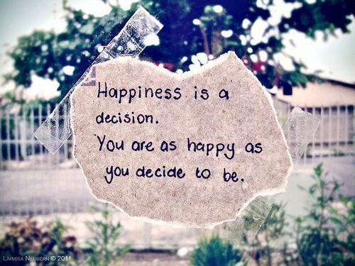 itsalwaysrainingsunshine:  So decide to be completely, insanely happy :)