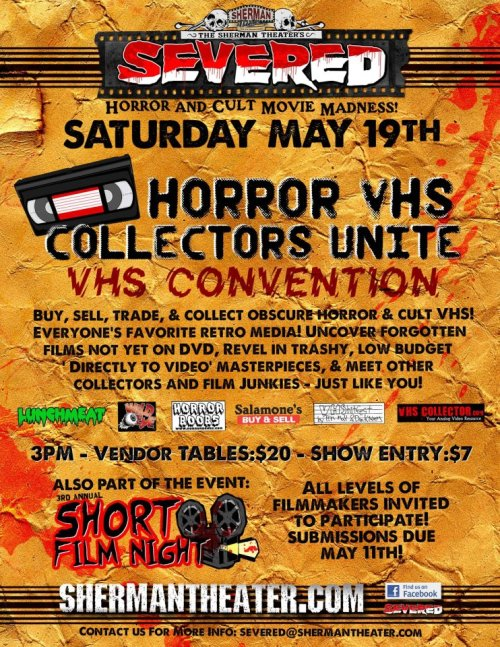 Ladies and gentlemen, feast your eyes on the flier for the first ever Horror VHS Collector's Unite Convention! The event will be held on Saturday, May 19th, in Stroudsburg, PA. It will have people selling, trading, and talking VHS. There will even be a short film night which you can submit to via the website listed at the bottom.If you care about the format at all, you will want to be at this. It's going to be huge. We'd like to get over 200 people there at least, so make sure to reblog and tell your friends. VHShitfest is sponsoring and will be present with a table there hawking our merchandise. We will also be filming for our documentary, so if you want to be featured in our movie, you better make it out to this event. It only costs $7 to get in and $20 for a table. That's an insanely low cost!Mark your calenders! This will be amazing.For more information visit ShermanTheater.com