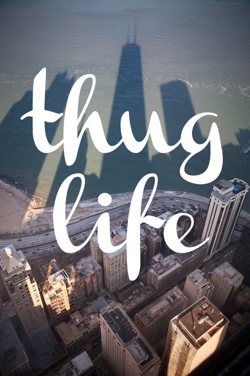 thug life by thvgbitch