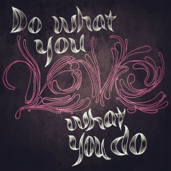 Illustype 030 — Do what you love, love what you do