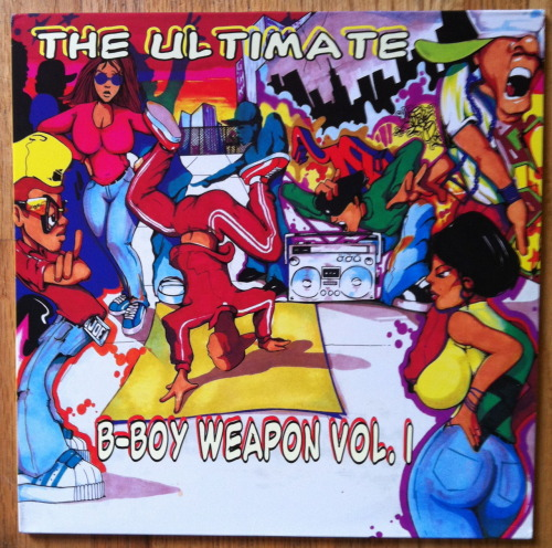 The Ultimate B-Boy Weapon Vol 1