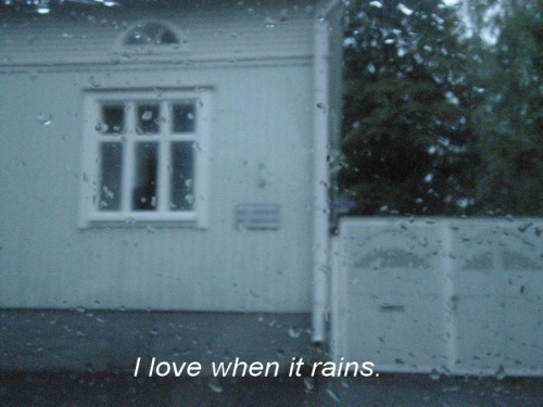 stadography:  Same   I love rain.! It makes everything peaceful when life seems really bad