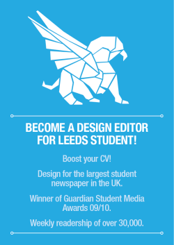 Want to be a Design Editor for Leeds Student Newspaper next year? Send an email to design@leedsstudent.org and we will send you an application form.