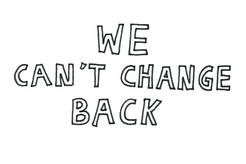 we can't change back
