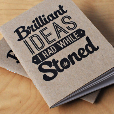 imjustcreative:  Brilliant Ideas I had While Stoned Notebooks  And then there is the Shit I Ought To Fucking Get Done